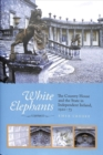 White Elephants : The Country House and the State in Independent Ireland, 1922-73 - Book