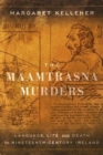 The Maamtrasna Murders : Language, Life and Death in Nineteenth-Century Ireland - Book