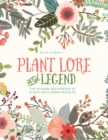 Plant Lore and Legend: The Wisdom and Wonder of Plants and Flowers Revealed - Book