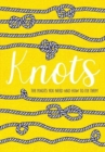 Knots : The Knots You Need And How To Tie Them - Book
