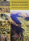 Herefordshire's Rocks and Scenery : A Geology of the County - Book