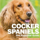 Cocker Spaniels : The Essential Guide - Book