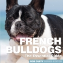 French Bulldogs : The Essential Guide - Book