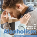 Alcoholism : The Essential Guide - Book