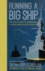 Running a Big Ship : The Classic Guide to Managing a Second World War Battleship - Book