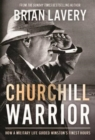 Churchill: Warrior : How a Military Life Guided Winston's Finest Hours - Book