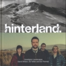 Hinterland : Ceredigion Landscapes - Book