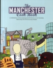 The Manchester Cook Book : A Celebration of the Amazing Food & Drink on Our Doorstep - Book