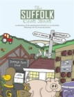 The Suffolk Cook Book : A Celebration of the Amazing Food & Drink on Our Doorstep - Book