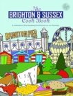 The Brighton & Sussex Cook Book : A celebration of the amazing food and drink on our doorstep - Book