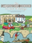 The Cambridgeshire Cookbook Second Helpings : A celebration of the amazing food and drink on our doorstep. - Book