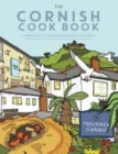 The Cornish Cook Book : A celebration of the amazing food and drink on our doorstep. - Book