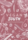 Vegan South : A celebration of the amazing vegan food & drink in the south of England - Book