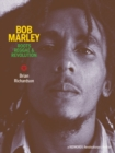 Bob Marley: Roots Reggae & Revolution - Book