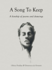 A Song to Keep : A kinship of poems and drawings - Book