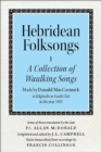 Hebridean Folk Songs: A Collection of Waulking Songs by Donald MacCormick - Book