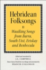 Hebridean Folk Songs: Waulking Songs from Barra, South Uist, Eriskay and Benbecula - Book
