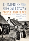Dumfries and Galloway : People and Place, c.1700-1914 - Book