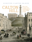 Calton Hill : And the plans for Edinburgh's Third New Town - Book