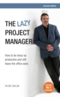 The Lazy Project Manager : How to be twice as productive and still leave the office early - eBook