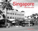 Singapore Then and Now - Book