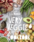 Very Veggie Family Cookbook : Delicious, easy and practical vegetarian recipes to feed the whole family - eBook