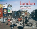 London Then and Now (R) : People and Places - Book