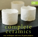 Complete Ceramics : Easy techniques and over 20 great projects - eBook