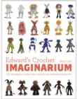 Edward's Crochet Imaginarium : Flip the pages to make over a million mix-and-match monsters - Book