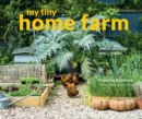 My Tiny Home Farm : Simple ideas for small spaces - Book