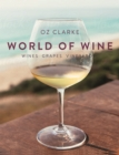 Oz Clarke's World of Wine : Wines Grapes Vineyards - Book