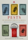 Pests in Houses Great and Small : Identification, Prevention and Eradication - Book