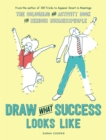 Draw What Success Looks Like : The Colouring and Activity Book for Serious Businesspeople - Book