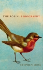 The Robin : A Biography - Book