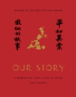 Our Story : A Memoir of Love and Life in China - Book