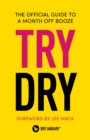 Try Dry : The Official Guide to a Month Off Booze - Book