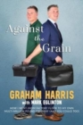 Against the Grain : How I went from factory floor to my own multi-million pound company (and you can too) - Book