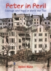 Peter in Peril : Courage and Hope in World War Two - Book