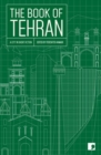 The Book of Tehran : A City in Short Fiction