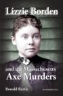 Lizzie Borden and the Massachusetts Axe Murders - eBook