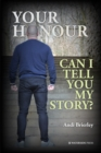 Your Honour Can I Tell You My Story? - eBook