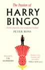 The Passion of Harry Bingo : Further Dispatches from Unreported Scotland - Book