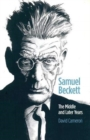 Samuel Beckett : The Middle and Later Years - Book