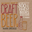 The Pocket Book of Craft Beer : A Guide to Over 300 of the Finest Beers Known to Man - Book