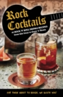 Rock Cocktails : 50 Rock 'n' Roll Drinks Recipes-from Gin Lizzy to Guns 'n' RoseS - Book
