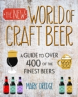 The New Craft Beer World : A Guide to Over 400 of the Finest Beers - Book