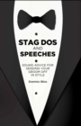 Stag Dos and Speeches : Sound Advice for Sending Your Groom off in Style - Book