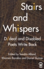 Stairs and Whispers: D/Deaf and Disabled Poets Write Back - Book