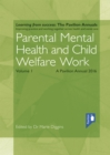 Parental Mental Health and Child Welfare Work Volume 1 : A Pavilion Annual 2016 - eBook