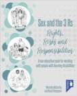 Sex and the 3 Rs Rights, Risks and Responsiblities : A Sex Education Resource for Working with People with Learning Disabilities - Book